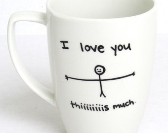 I love You This Much -  Coffee Mug