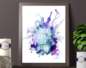 Watercolour Music Print - Music Soothes My Soul Print - Musical Themed Wall Decor - Music Quote Wall Art - Music Quote - Printed & Unframed