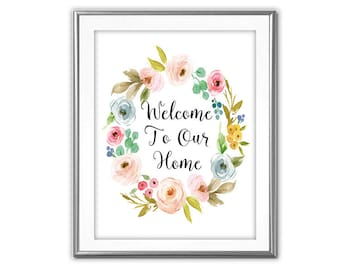 SALE-Welcome To Our Home Flower Wreath- Art Print - Wall Art Designs- Gallery Wall- Quote Prints-Home Decor-Welcome Sign