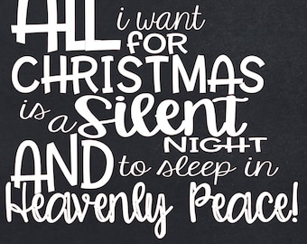 All I Want for Christmas, Silent Night, Christmas Svg,Dxf,Png,Jpeg
