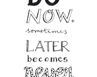 Quote: Do It Now. Sometimes Later Becomes Never. dual card with envelope (A6)