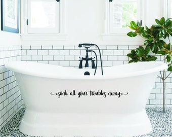 Soak All Your Troubles Away Vinyl Decal