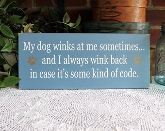 My Dog Winks at Me Wood Sign Blue Plaque Wall Decor Funny Dog Sign Pet Lover