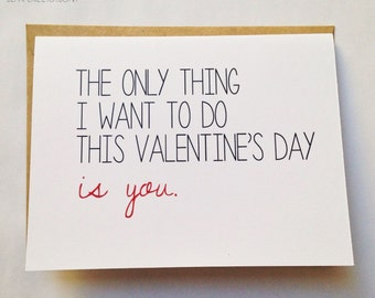 Naughty Valentine's Day Card - The Only Thing I Want to Do This Valentine's Day is You - Funny Valentine for Him - Sexy Valentine