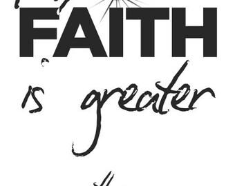 My Faith is Greater Than My Fears Print God Fear Faith Black White Mormon Baptist Lutheran 13x19 11x17 8x10 New P32