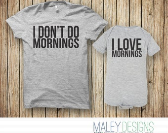Mommy and Me Outfits Clothing, Mommy and Baby Set, I Don't Do Mornings / I Love Mornings Set