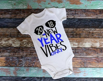 2018 New Year Vibes Only New Years Shirt,Boys New Years Shirt,New Years Party,Party Shirt,Ring in the New Year,Happy New Year