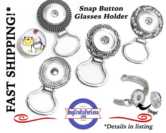 SNAP Button GLASSES Holder, for 18mm Interchangable Snap Buttons, 4 DESIGNs +FREE Shipping & Discounts
