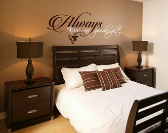 Amazing Always Kiss Me Goodnight Master Bedroom Wall Decal   Vinyl Wall Quote Decals    Wedding Gift Decal   Vinyl Lettering