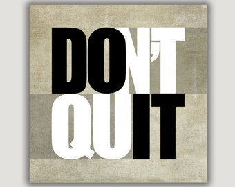 Inspirational Quote, Don't Quit Do It, dorm decor, diet inspiration, encouragement, gym art, office art, graduation, dorm poster, resolution