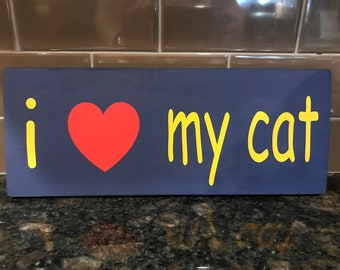 i love my cat - wood sign