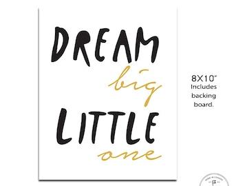 "Dream Big Little One, Black and White Nursery Art, Black and Gold Nursery, Baby Shower Gift 8x10"" Wall Art, Modern Wall Art, Unframed Art"