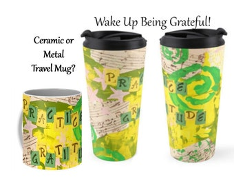 Practice Gratitude Ceramic Coffee Mug, Travel Mug, Inspirational Mug, Big Coffee Mug, Large Mug, Art Coffee Mug, Student Gifts Coffee Lovers