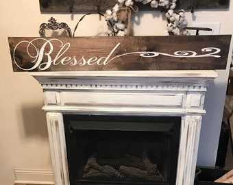 Blessed  Sign / 4 ft / rustic sign / farmhouse style sign / home sign