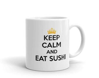 Funny Food Coffee Mug, Keep Calm And Eat Sushi