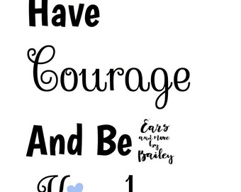 """Cinderella """"Have Courage And Be Kind"""" Printable"""