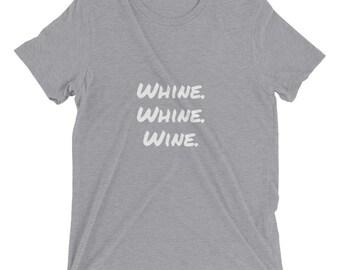 Whine Whine Wine Short sleeve t-shirt