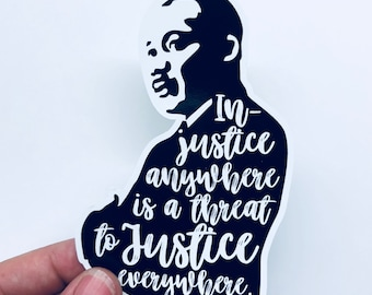 injustice anywhere is a threat | vinyl sticker