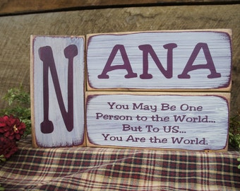Nana 3 PC rustic solid wood block set You May Be One Person to The World But to US you are the world. Nana will love. We can change US to Me