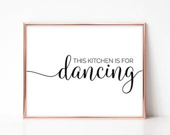 This Kitchen Is For Dancing, Typographic, Printable, Wall Art, Decor, Gift