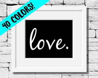 Love Print, Love Quotes, Love Quote Print, Love Quote, Love Typography, Love Wall Art, Love Wall Decor, Love Inspirational Print, Love