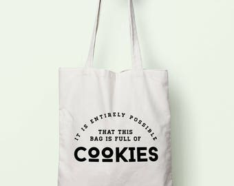 It Is Entirely Possible This Bag Is Full Of Cookies Tote Bag Long Handles TB1391