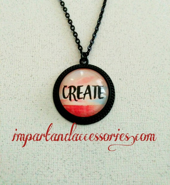 CREATE- craft artist sew make something great inspire creativity positive vibe beauty style fashion black round metal 25 mm pendant necklace