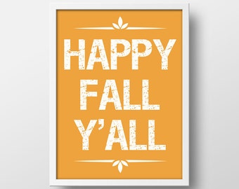Happy Fall Y'all Art - Fall Decor - Autumn Decor - Fall Art Print - Thanksgiving Decor - Happy Fall Y'all  Print - Printable Art