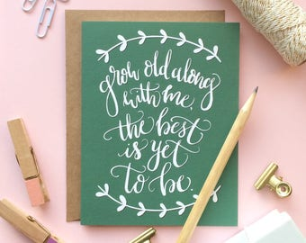 Valentine's Card, Wedding Card, Grow Old With Me Quote, Hand lettered, Anniversary Card for Wife, Anniversary Card for Husband, Wedding Gift