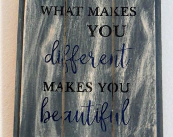 What makes you different makes you beautiful wall decor
