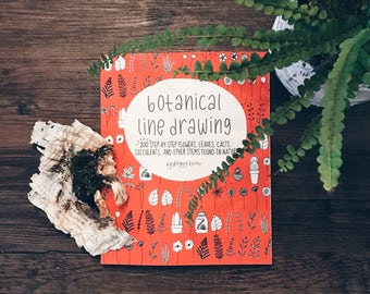Paperback (Signed)- Botanical Line Drawing - 200 Step-by-Step Flowers, Leaves, Cacti, Succulents, and Other Items Fo