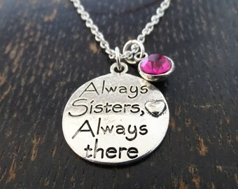 Always Sisters always there Necklace, Sister Necklace, Sister Charm, Sister Pendant, Sister Jewelry, Sister Gift, Gift Sister, Big Sister