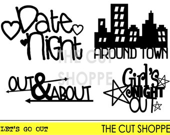 The Let's Go Out cut file, offers four night out phrases that can be used on your paper crafting projects.