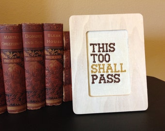 This Too Shall Pass - framed cross stitch