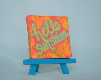 Hand Painted Small Art - Hello Sunshine Mini Canvas Quote - Mini Art Sign - Orange Original Art - Happy Sign - Unique Small Gifts with Easel