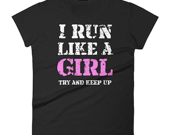 Funny Womens Shirt I Run Like a Girl Running Mothers Day Mom