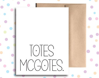 GC033 // Totes McGotes Card