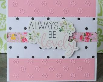 Always Be Lovely Card