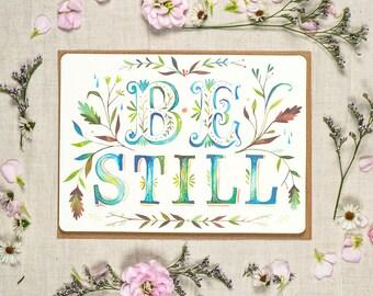 Be Still - Greeting Card