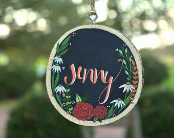 Custom Hand Painted, Hand Lettered Wood Slice w/ Floral Design