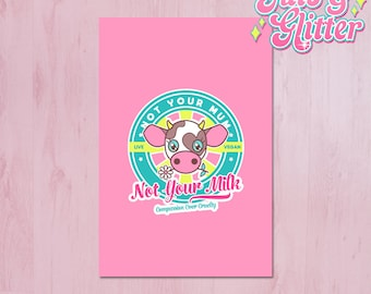 Not Your Milk, Dairy Free, Vegan Mini Print