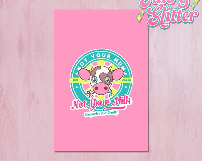 Not Your Milk, Dairy Free, Vegan Mini Print