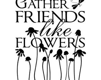 Gather friends like flowers vinyl wall decal