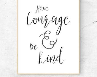 Have Courage and Be Kind nursery quote - Digital print instant download, home decor, nursery decor