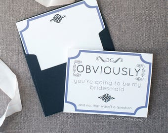 Obviously You're Going To Be My Bridesmaid Card | Cute and Funny way to ask your wedding party | How to ask your maid of honor | Stationery