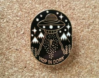 "UFO Enamel Pin with original ""Hop in Dork"" design!"
