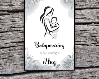 Babywearing is like wearing a hug - Wrap - Sling - Ringsling - Carrier - Baby - Mom - Babywearing - Printable - Digital Download - A5 - A4