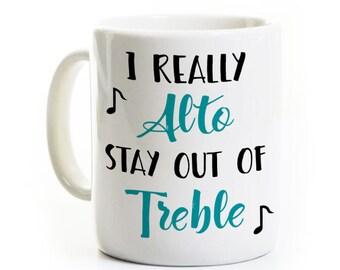 Une tasse de café Treble - cadeau pour musicien chanteur choeur Chorus - je vraiment Alto séjour hors Treble - enseignant musique vocale