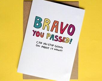 Bravo You Passed Greeting Card
