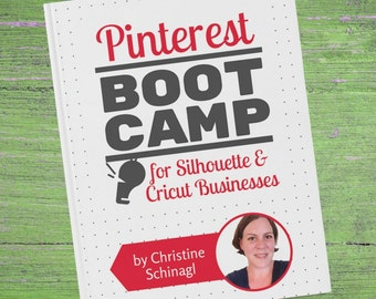 Book - Pinterest Boot Camp for Silhouette & Cricut Business Owners - Ebook - Small Business - Social Media - Guide
